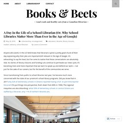 A Day in the Life of a School Librarian (Or, Why School Libraries Matter More Than Ever in the Age of Google) – Books & Beets