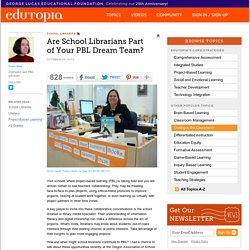 Are School Librarians Part of Your PBL Dream Team?