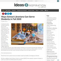 Ways School Librarians Can Serve Students in Fall 2020