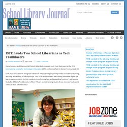 ISTE Lauds Two School Librarians as Tech Trailblazers