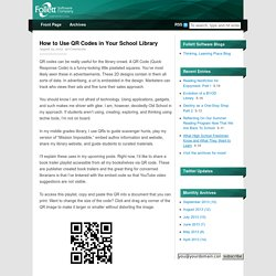 How to Use QR Codes in Your School Library — Library Connections