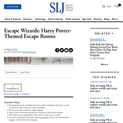 Harry Potter escape room - School Library Journal
