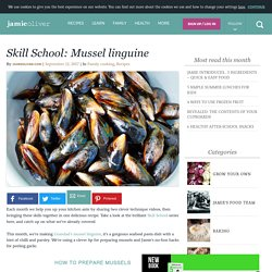 Skill School: How to make mussel linguine – Jamie Oliver