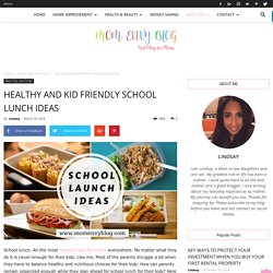 School Lunch Ideas: Healthy and Kid Friendly Lunch ideas for School