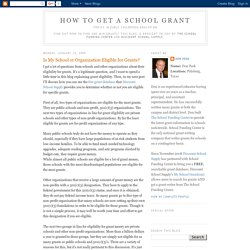 How to Get a School Grant: Is My School or Organization Eligible for Grants?