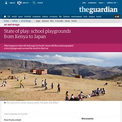 State of play: school playgrounds from Kenya to Japan