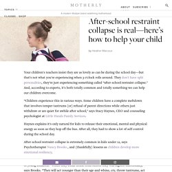 After-school restraint collapse is real—here's how to help your child