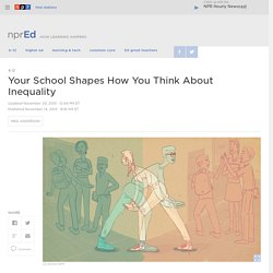Your School Shapes How You Think About Inequality : NPR Ed
