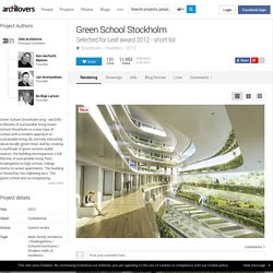 Green School Stockholm, Stockholm, 2012 - 3XN Architects