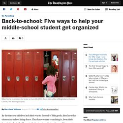 Back-to-school: Five ways to help your middle-school student get organized