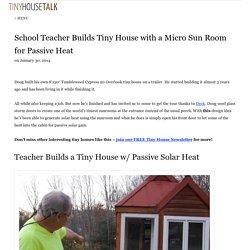 School Teacher Builds Tiny House with Passive Solar Micro Sun Room