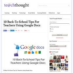 10 Back-To-School Tips For Teachers Using Google Docs