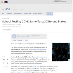 School Testing 2016: Same Tests, Different Stakes : NPR Ed