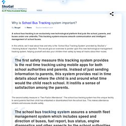 Why is school bus tracking system important?