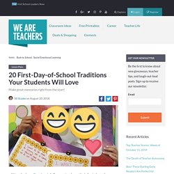 20 First-Day-of-School Traditions Your Students Will Love