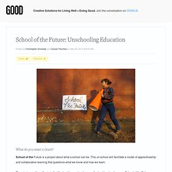 School of the Future: Unschooling Education - Education