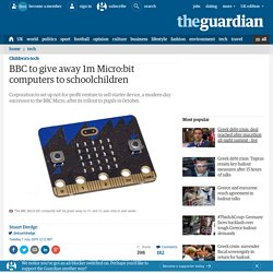 BBC to give away 1m Micro:bit computers to schoolchildren