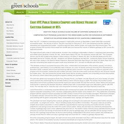 Eight NYC Public Schools Compost and Reduce Volume of Cafeteria Garbage by 85%