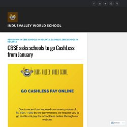CBSE asks schools to go CashLess from January – Indusvalley world school