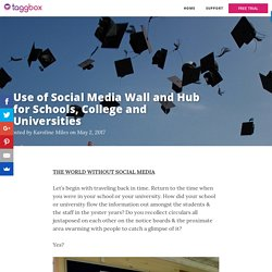 Use of Social Media Wall and Hub for Schools, College and Universities