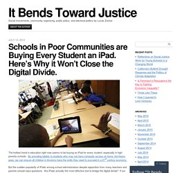 Schools in Poor Communities are Buying Every Student an iPad. Here's Why it Won't Close the Digital Divide.