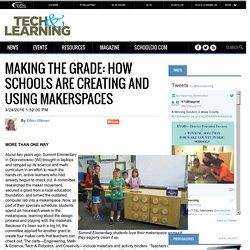MAKING THE GRADE: HOW SCHOOLS ARE CREATING AND USING MAKERSPACES