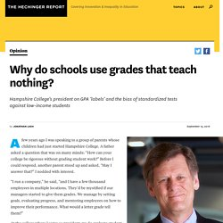 Why do schools use grades that teach nothing?