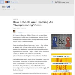 How Schools Are Handling An 'Overparenting' Crisis : NPR Ed