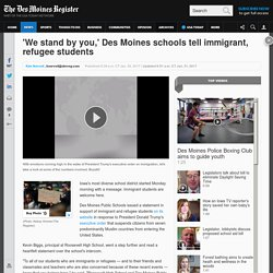 Principal Biggs and DesMoines schools tell immigrant/refugee students 'We stand by you,'