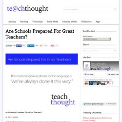 Are Schools Prepared For Great Teachers?