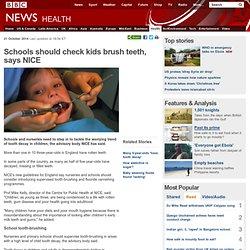 Schools should check kids brush teeth, says NICE