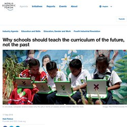 Why schools should teach the curriculum of the future, not the past