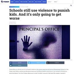Schools still use violence to punish kids