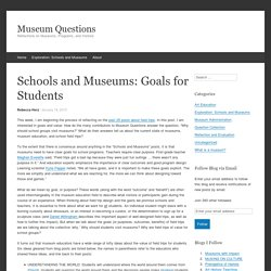 Schools and Museums: Goals for Students