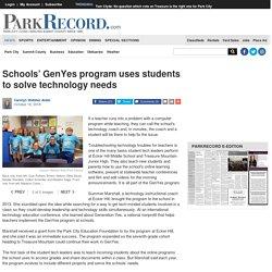 Schools' GenYes program uses students to solve technology needs