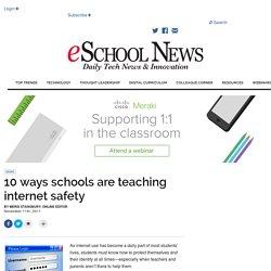 10 ways schools are teaching internet safety
