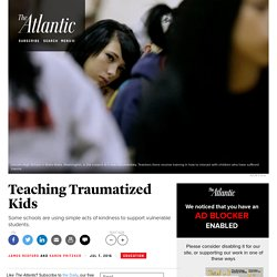 How Schools Teach Traumatized Kids Who Struggle to Learn