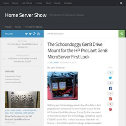 The Schoondoggy Gen8 Drive Mount for the HP ProLiant Gen8 MicroServer First Look