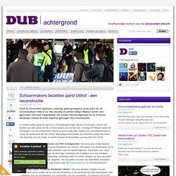 DUB: Schoonma kers bezetten pand Uithof recon structie