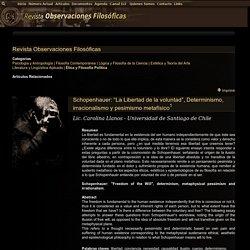 """Schopenhauer: """"La Libertad de la voluntad"""", Determinismo, irracionalismo y pesimismo metafísico"""