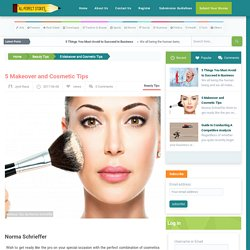 5 Makeover and Cosmetic tips