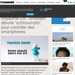 """Royaume-Uni : Snowden dévoile """"schtroumpfs"""", pour contrôler des smartphones"""