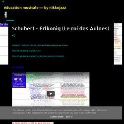 Schubert - Erlkonig (Le roi des Aulnes)