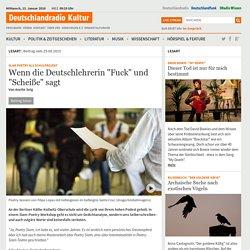 """Slam Poetry als Schulprojekt - Wenn die Deutschlehrerin """"Fuck"""" und """"Scheiße"""" sagt"""