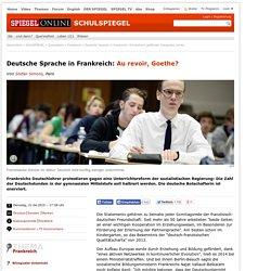 Deutsche Sprache in Frankreich: Au revoir, Goethe? - SPIEGEL ONLINE - Nachrichten - SchulSPIEGEL