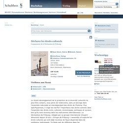 2010. Déclarer les droits culturels : commentaire de la déclaration de Fribourg