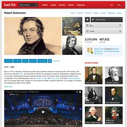 Robert Schumann – Free listening, videos, concerts, stats, & pictures at Last.fm