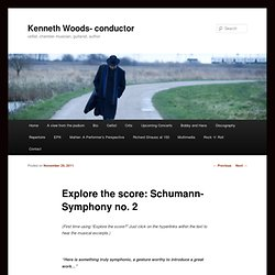 Explore the score: Schumann- Symphony no. 2 | Kenneth Woods- conductor