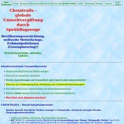 Umfangreichste dt. Seite über Chemtrails/Geoengineering-Kennzeichen, Schutzmaßnahmen, Auswirkungen, vermutliche Ziele und Urheber