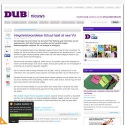 DUB: Integriteitsbeoordelaar Schuyt haalt uit naar VU